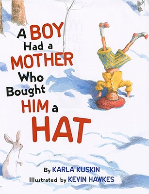 A Boy Had a Mother Who Bought Him a Hat By Kuskin, Karla/ Hawkes, Kevin (ILT)