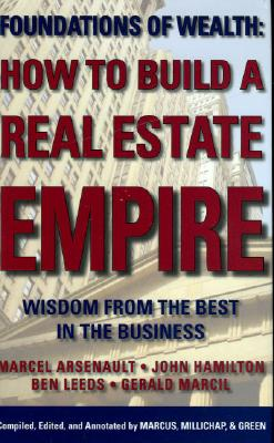 How to Build a Real Estate Empire By Arsenault, Marcel/ Hamilton, John/ Leeds, Ben/ Marcil, Gerald