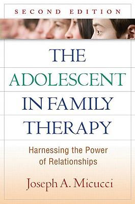The Adolescent in Family Therapy By Micucci, Joseph A.
